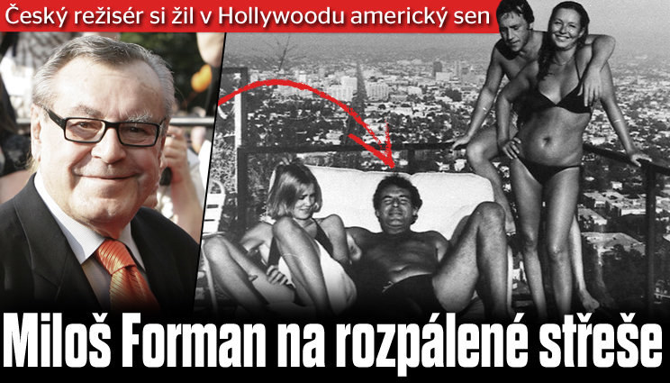 Miloš Forman na rozpálené střeše v Hollywoodu