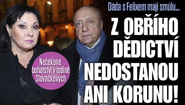 Obří dědictví u Slováčkových: Felix s Dádou mají smůlu!