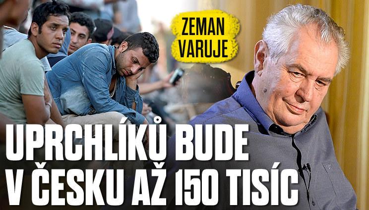Uprchlíků bude v Česku až 150 tisíc, varuje Zeman