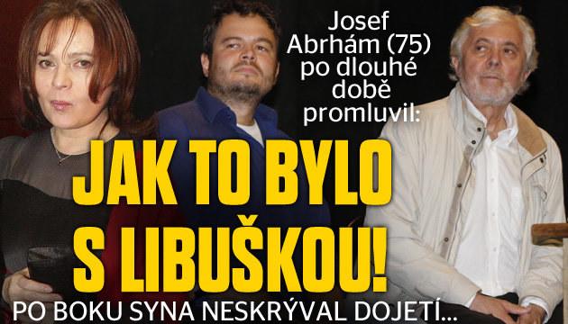Josef Abrhám: Jak to bylo s Libuškou!