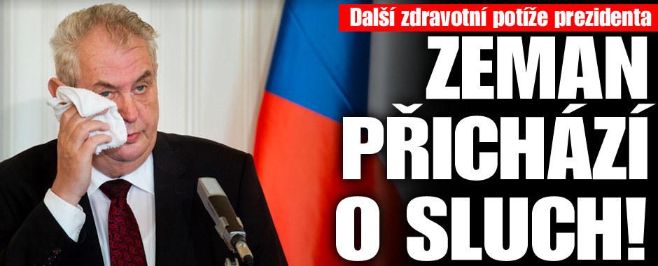 Zemanovy další zdravotní trampoty. Prezident přestává slyšet