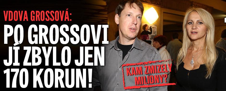 Vdova Grossová: Po Grossovi jí zbylo jen 170 korun! Kam zmizely miliony?