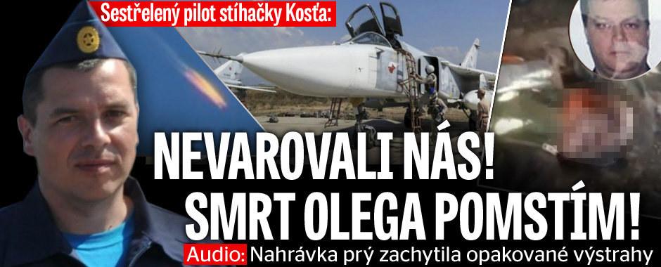 Sestřelený pilot stíhačky Kosťa: Nevarovali nás, smrt Olega pomstím