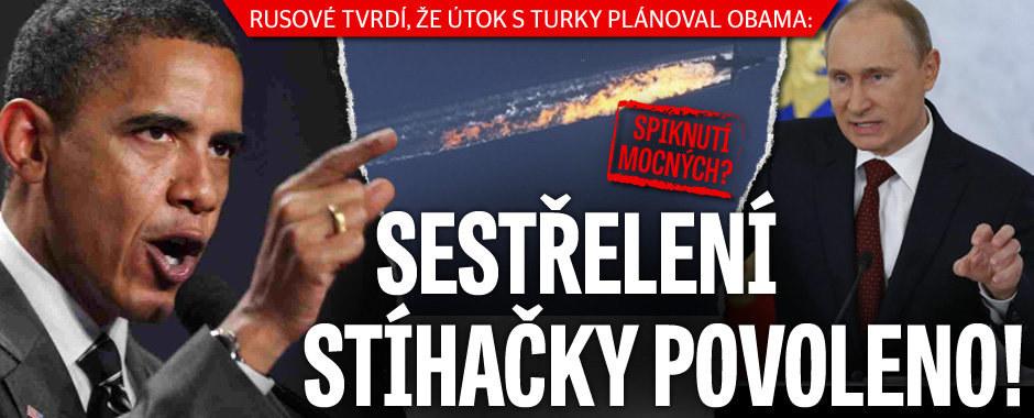 Spiknutí mocných? Sestřelení letadla schválil Turkům Obama, tvrdí Rusové