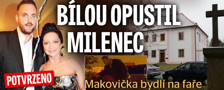Milenec opustil Bílou! Makovička se od ní odstěhoval a žije na faře