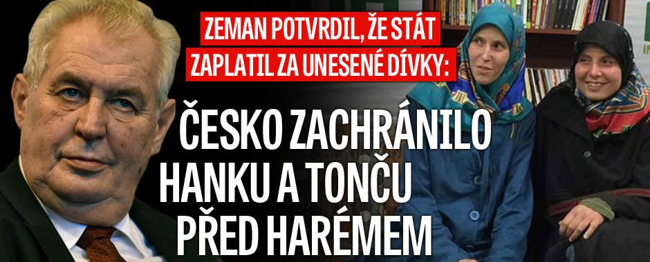 Zeman: Česko zaplatilo za Hanku a Tonču. Lepší, než aby skončily v harému