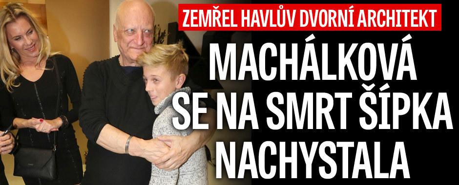 Zemřel Havlův dvorní architekt: Machálková se na smrt Šípka nachystala