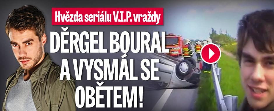 Hvězda seriálu V.I.P. vraždy: Děrgel způsobil autonehodu a smál se obětem!