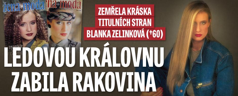 Zemřela ozdoba titulních stran Blanka Zelinková (†60): Ledová královna podlehla rakovině