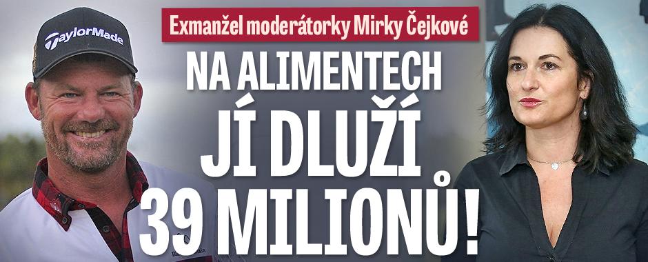 Exmanžel moderátorky Mirky Čejkové: Na alimentech dluží 39 milionů!