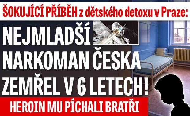 Bratři píchali heroin chlapci (†6)! Šokující příběh z dětského detoxu v Praze