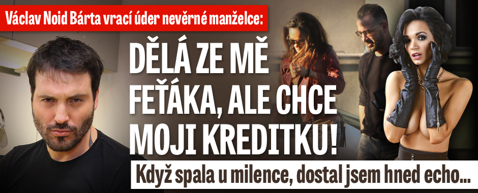 Noid Bárta vrací úder Gábince, která ho osočila z alkoholismu: Nevěrnice po mně chce i kreditku!