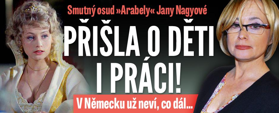 Smutný osud pohádkové Arabely Jany Nagyové: Přišla o děti i práci!