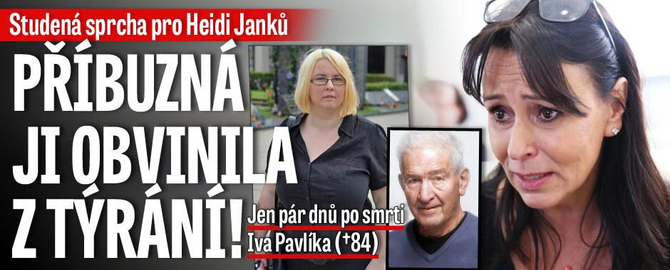 Tohle si Heidi Janků nezaslouží: Příbuzná ji po smrti Pavlíka obvinila z týrání!