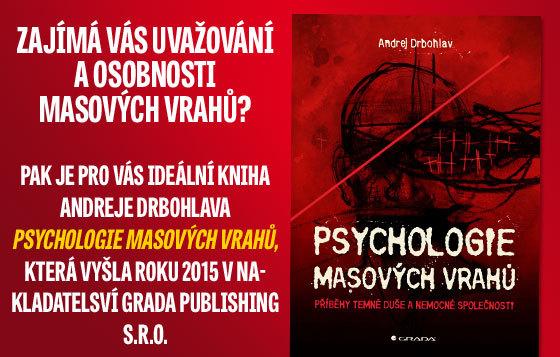 Psychologie masových vrahů od Andreje Drbohalava