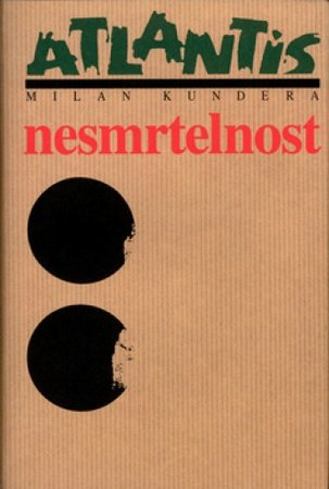 Milan Kundera, Nesmrtelnost, Atlantis, 382 stran, 384 Kč.