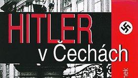 Kniha o tom, co se dělo, když přijel Adolf Hitler do Čech