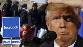 Falešné zprávy o uprchlících a Trumpovi - Facebook bojuje s šířením falešných zpráv.