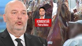 Problematické hovězí z Polska a eskapády ministra Tomana pohledem Petra Holce