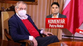 Petr Holec okomentoval rozhovor, který prezident Miloš Zeman poskytl deníku Blesk.