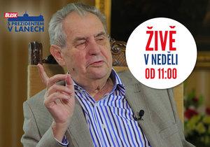 Prezident Zeman promluví z Lán pro Blesk o Babišovi i metálech. Ptejte se i vy