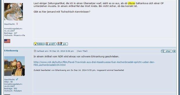 """Němci se pídí po informacích o své oblíbenkyni. """"To snad ne, to je špatná zpráva... Doufám, že se uzdraví, přejeme jí brzké uzdravení,"""" komentuje nemoc Šafránkové německý fanoušek na stránce Das Aschenbrödel Forum."""