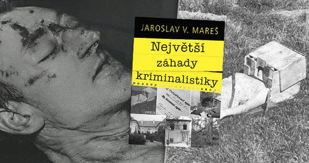 Recenze: Tajemství záhad české kriminalistiky odhalí Jaroslav Mareš v nové publikaci