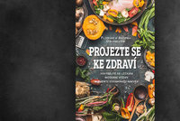 Recenze: Projezte se ke zdraví – kniha, která boří mýty o potravinách