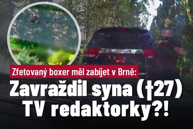 Zfetovaný boxer měl vraždit v Brně: Obětí je syn redaktorky