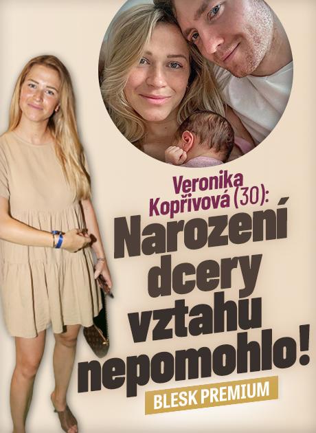 Přiznání Veroniky Kopřivové: Narození dcery vztahu nepomohlo