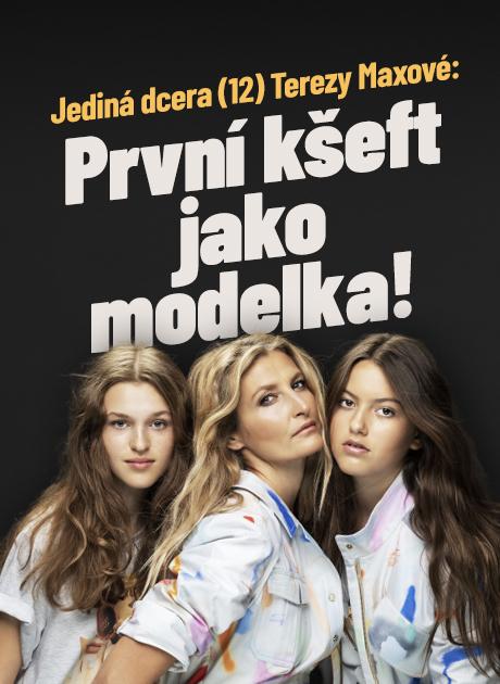 Dcera (12) Terezy Maxové: První kšeft jako modelka!