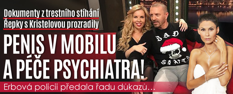 Trestní stíhání Řepky s Kristelovou: Penis v mobilu a péče psychiatra! Erbová předala důkazy