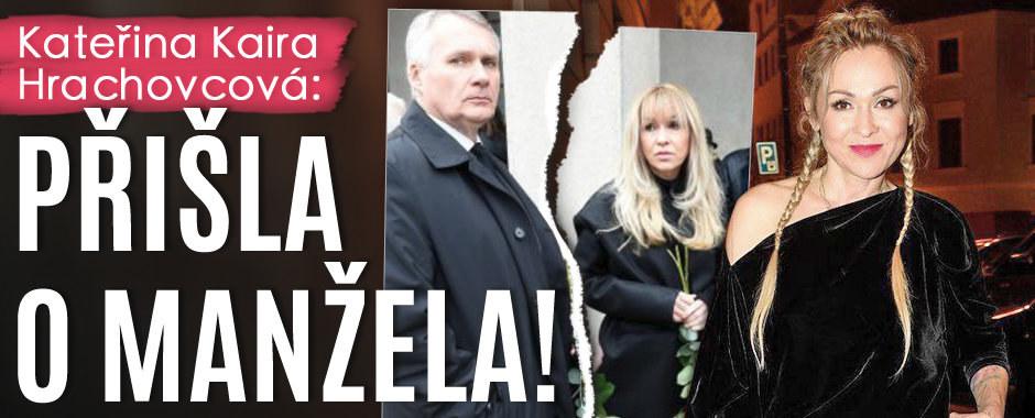 Kateřina Kaira Hrachovcová: Přišla o manžela!
