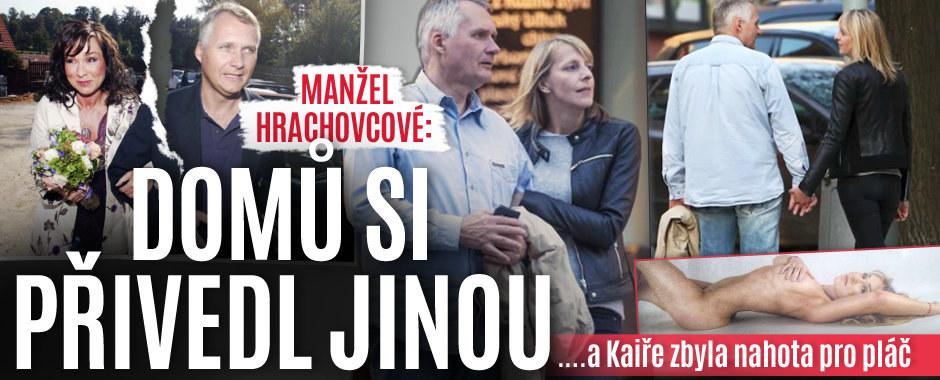 Manžel Hrachovcové: Domů si přivedl jinou