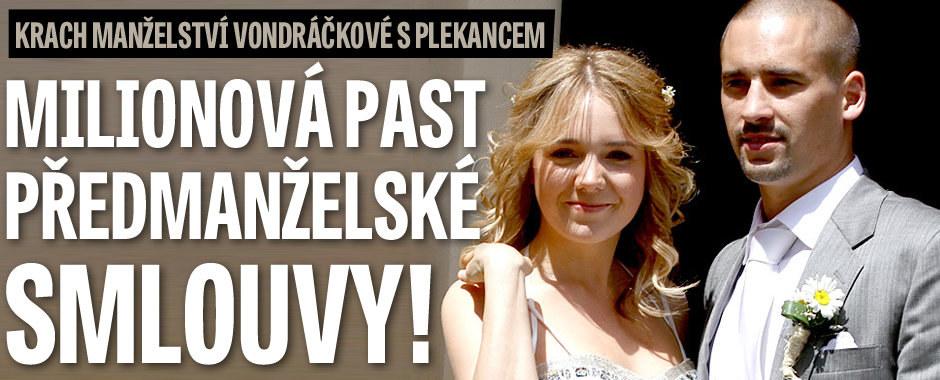 Rozchod Vondráčkové s Plekancem: Milionová past předmanželské smlouvy!