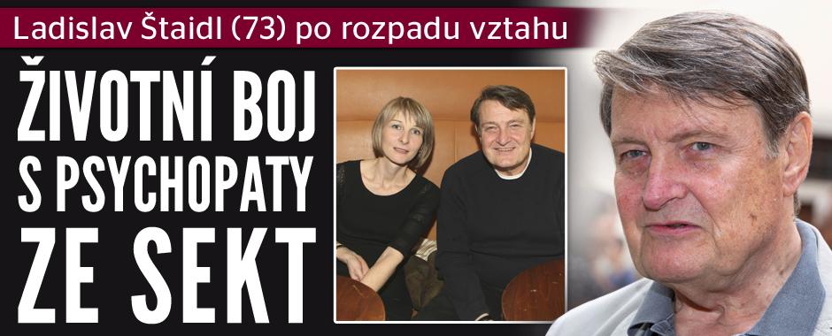 Ladislav Štaidl (73) po rozpadu vztahu: Životní boj s psychopaty ze sekt!