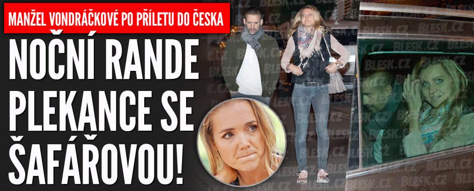 Manžel Vondráčkové Plekanec v Česku: Noční rande se Šafářovou!