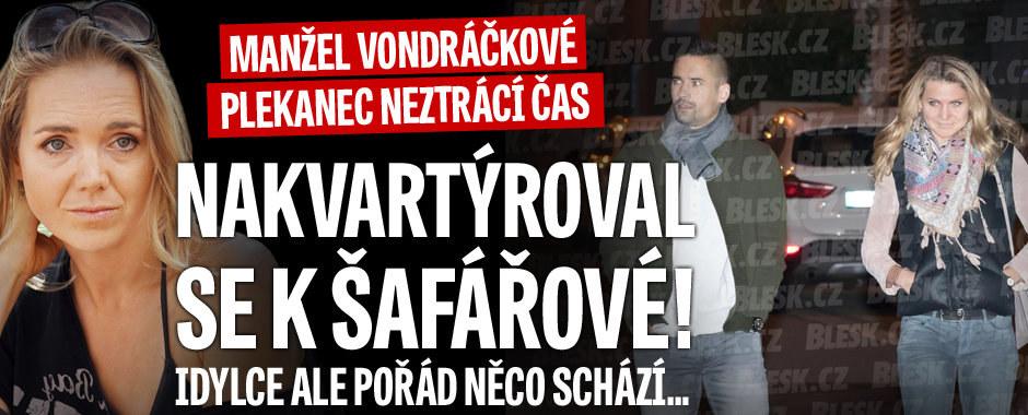 Manžel Vondráčkové Plekanec neztrácí čas: Nakvartýroval se k Šafářové!