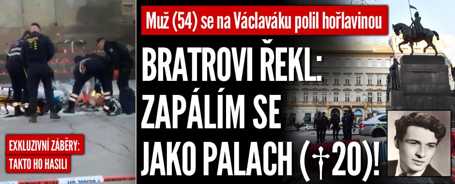 """Šokující záběry ze záchrany popáleného muže na Václaváku. """"Chci odejít jako Palach,"""" napsal bratrovi"""