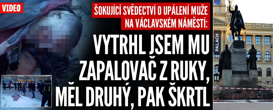 Mrazivé svědectví z Václaváku: Vytrhl jsem mu zapalovač z ruky, měl druhý, pak škrtl, popsal Valentin