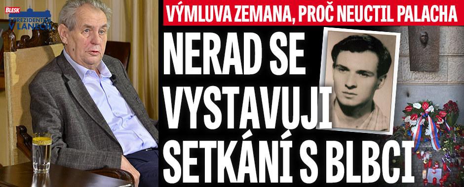 """""""Nerad se vystavuji setkání s blbci."""" Zeman řekl, proč Palacha neuctil osobně"""