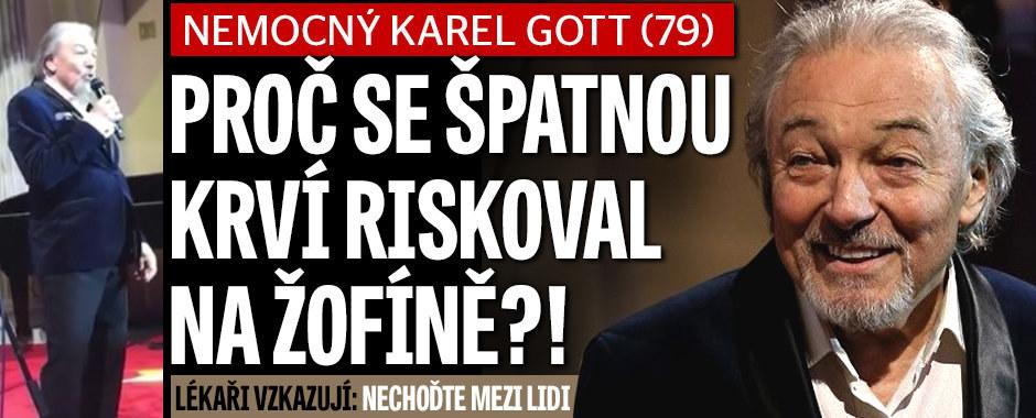 Nemocný Karel Gott (79): Proč se špatnou krví riskoval na Žofíně?