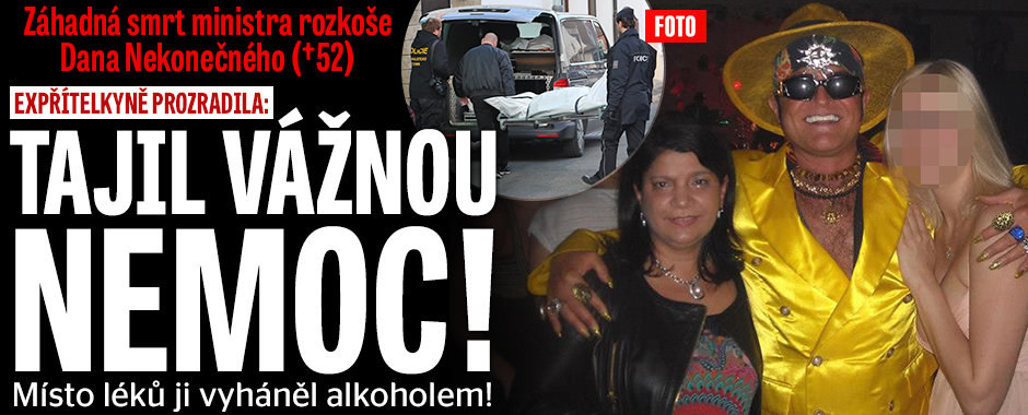 Záhadná smrt Dana Nekonečného (†52): Tajil vážnou nemoc! Léčil ji alkoholem