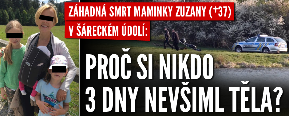 Tragická smrt maminky Zuzany (†37): Neměla žádná viditelná zranění. Co se jí stalo?