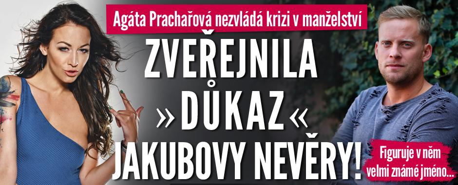 """Zoufalá Agáta Prachařová: Zveřejnila """"důkaz"""" Jakubovy nevěry se slavnou kolegyní!"""