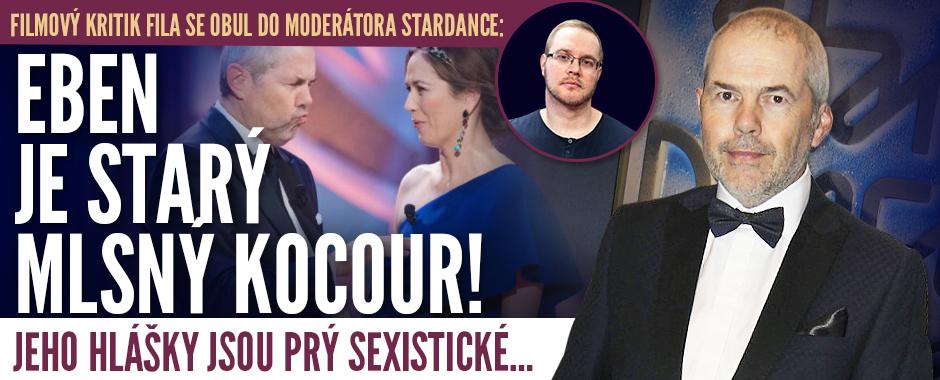 Moderátor StarDance Eben čelí útoku! Je sexistický starý kocour, říká kritik