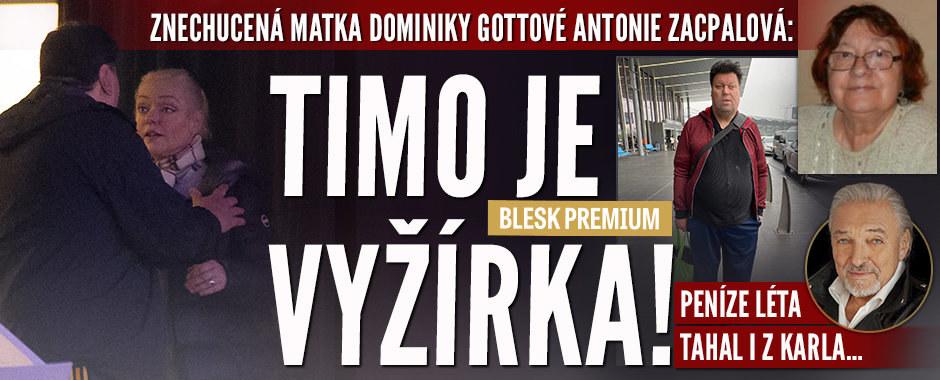 Maminka Dominiky Gottové Antonie: Timo je vyžírka, peníze tahal i z Karla!
