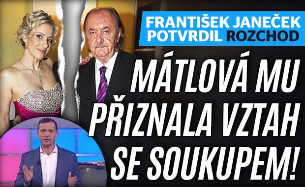 František Janeček potvrdil rozchod! Mátlová mu přiznala vztah se Soukupem