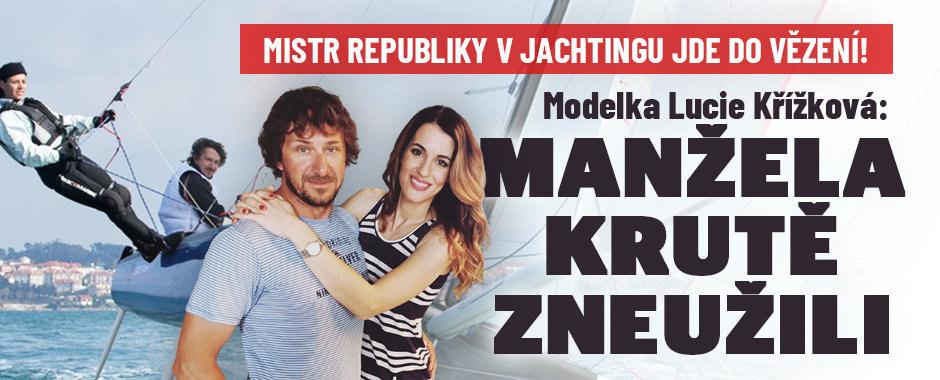 Manžel miss Lucie Křížkové jde do vězení za tunelování: Udělal chybu a bude pykat, napsala!