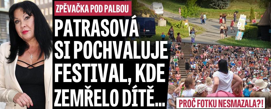 Patrasová pod palbou! Pochvaluje si festival, kde zemřelo dítě